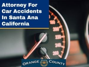 Attorney For Car Accident In Santa Ana California